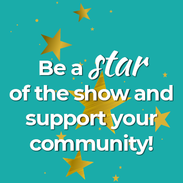 Be a STAR of the show and help your community!